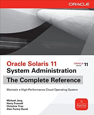 Oracle Solaris 11 System Administration the Complete Reference 9780071790420