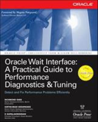 Oracle Wait Interface: A Practical Guide to Performance Diagnostics & Tuning 9780072227291