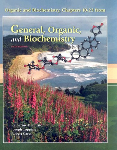 Organic and Biochemistry, Chapters 10-23 from General, Organic, and Biochemistry 9780077240370