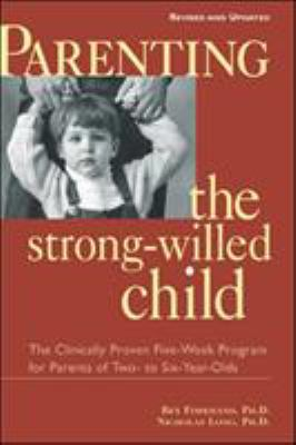 Parenting the Strong-Willed Child, Revised and Updated Edition: The Clinically Proven Five-Week Program for Parents of Two- To Six-Year-Olds 9780071383011