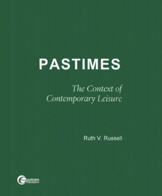 Pastimes: The Context of Contemporary Leisure 9780072400304