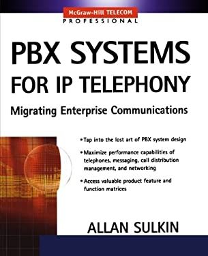 Pbx Systems for IP Telephony, Migrating Enterprise Communications 9780071375689
