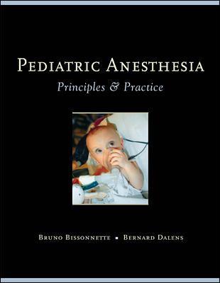 Pediatric Anesthesia: Principles and Practice 9780071354547