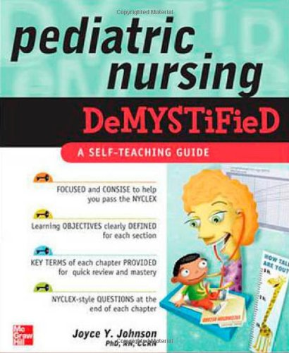 Pediatric Nursing Demystified: A Self-Teaching Guide 9780071609159