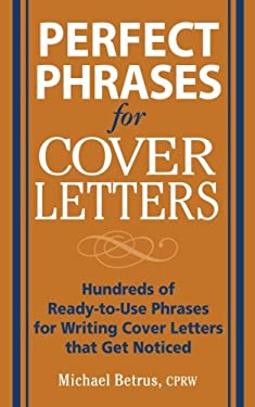 Perfect Phrases for Cover Letters 9780071454063