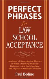 Perfect Phrases for Law School Acceptance: Hundreds of Ready-To-Use Phrases to Write a Winning Personal Statement, Ace the Intervi