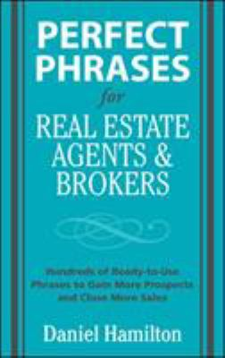 Perfect Phrases for Real Estate Agents and Brokers 9780071588355