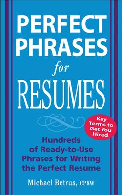 Perfect Phrases for Resumes 9780071454056