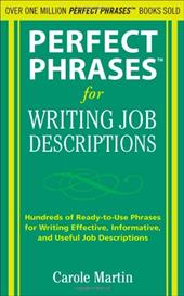 Perfect Phrases for Writing Job Descriptions: Hundreds of Ready-To-Use Phrases for Writing Effective, Informative, and Useful Job