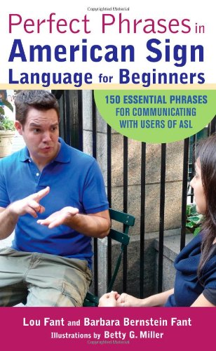 Perfect Phrases in American Sign Language for Beginners: 150 Essential Phrases for Communicating with Users of ASL 9780071598774