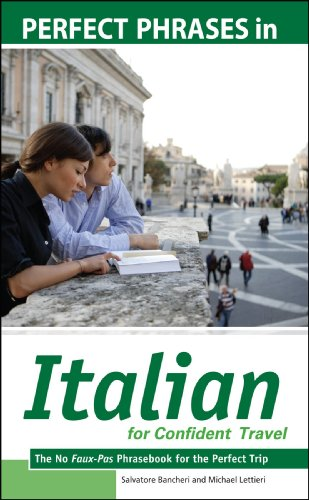 Perfect Phrases in Italian for Confident Travel: The No Faux-Pas Phrasebook for the Perfect Trip 9780071508247
