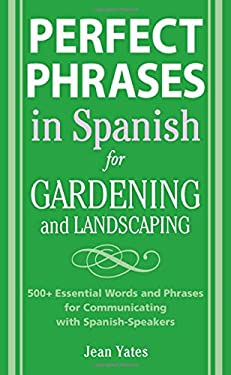 Perfect Phrases in Spanish for Gardening and Landscaping 9780071494779