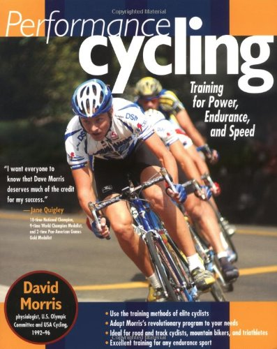 Performance Cycling: Training for Power, Endurance, and Speed 9780071410915