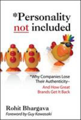 Personality Not Included: Why Companies Lose Their Authenticity and How Great Brands Get It Back 9780071545211