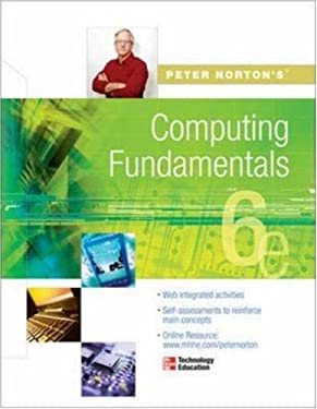 Peter Norton's Computing Fundamentals 9780072978476
