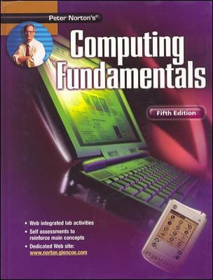Peter Norton's Computing Fundamentals 9780078454486