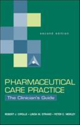 Pharmaceutical Care Practice: The Clinician's Guide 9780071362597