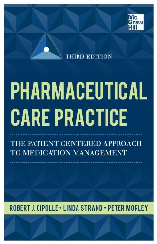 Pharmaceutical Care Practice: The Patient-Centered Approach to Medication Management Services 9780071756389