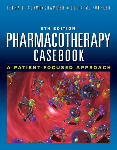 Pharmacotherapy Casebook: A Patient-Focused Approach 9780071746267