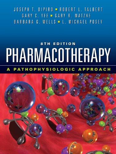 Pharmacotherapy: A Pathophysiologic Approach 9780071703543