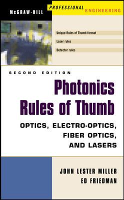 Photonics Rules of Thumb: Optics, Electro-Optics, Fiber Optics and Lasers 9780071385190