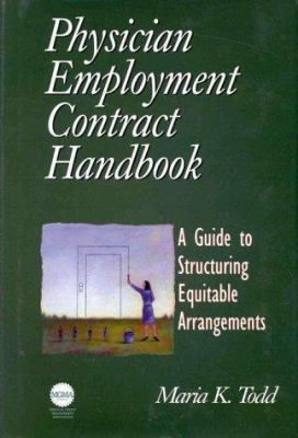 Physician Employment Contract Handbook: A Guide to Structuring Equitable Arrangements 9780070653597