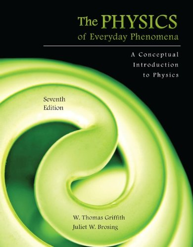 The Physics of Everyday Phenomena: A Conceptual Introduction to Physics 9780073512204