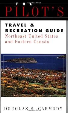 Pilots Travel & Recreation Guide Northeast