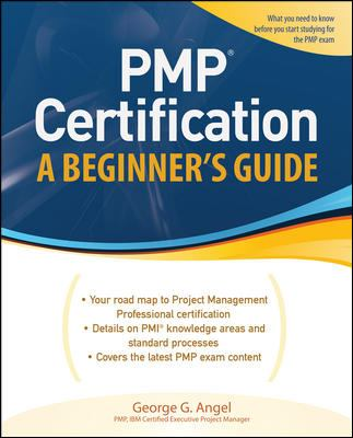 Pmp Certification, a Beginner's Guide 9780071633703