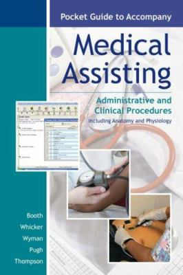 Pocket Guide to Accompany Medical Assisting: Administrative and Clinical Procedures, Including Anatomy and Physiology 9780073257761