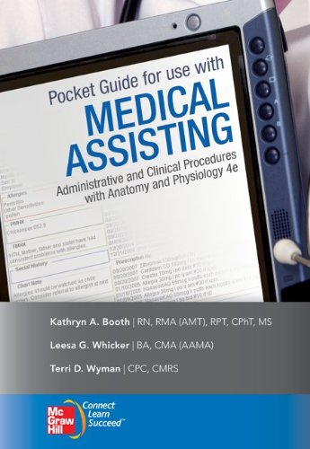 Pocket Guide for Use with Medical Assisting: Administrative and Clinical Procedures with Anatomy and Physiology 9780077340100
