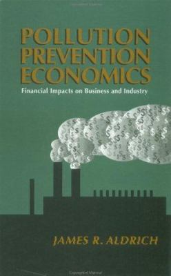 Pollution Prevention Economics: Financial Impacts on Business and Industry