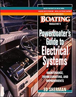 Powerboater's Guide to Electrical Systems: Maintenace, Troubleshooting, and Improvements 9780071343268