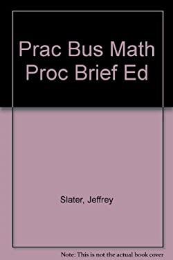 Prac Bus Math Proc Brief Ed