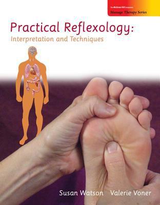 Practical Reflexology: Interpretation and Techniques 9780073510958