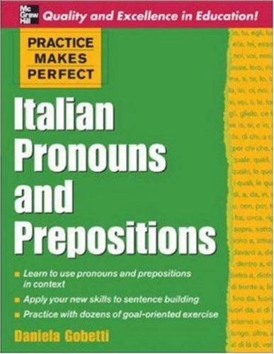 Practice Makes Perfect: Italian Pronouns & Prepositions 9780071453936