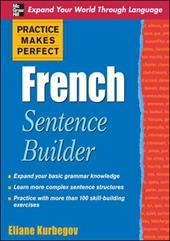 Practice Makes Perfect French Sentence Builder 259225