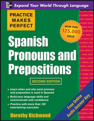 Practice Makes Perfect: Spanish Pronouns and Prepositions 9780071739177