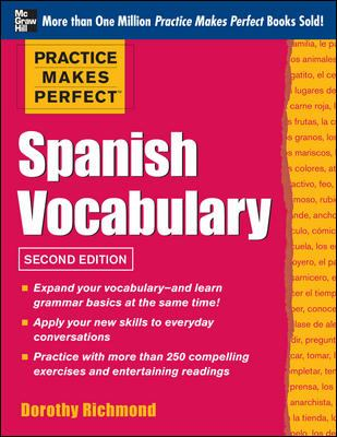 Practice Makes Perfect Spanish Vocabulary, 2nd Edition 9780071804127