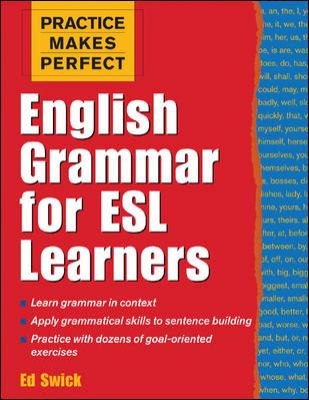 Practice Makes Perfect: English Grammar for ESL Learners 9780071441322