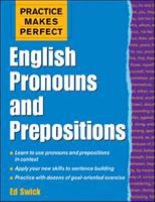 Practice Makes Perfect: English Pronouns and Prepositions 9780071447751