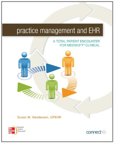 Practice Management and EHR: A Total Patient Encounter for Medisoft Clinical 9780073374949