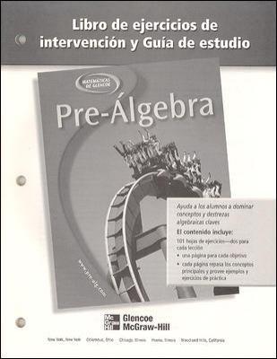 Pre-Algebra Libro de Ejercicios de Intervencion y Guia de Estudio 9780078277955
