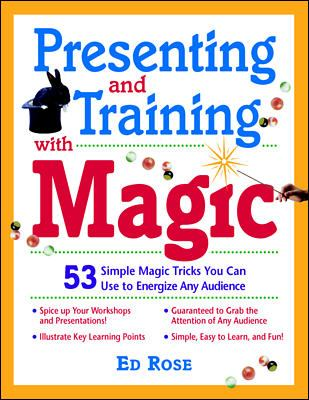 Presenting and Training with Magic!: 53 Simple Tricks You Can Use to Energize Any Audience 9780070540408