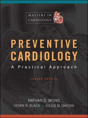 Preventive Cardiology: A Practical Approach, Second Edition 9780071409964