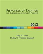 Principles of Taxation for Business and Investment Planning, 2013 Edition