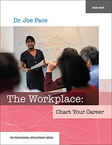 Professional Development Series Book 4 the Workplace: Chart Your Career: The Workplace: Chart Your Career 9780078298318