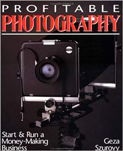 Profitable Photography: Start and Run a Money-Making Business 9780070630222