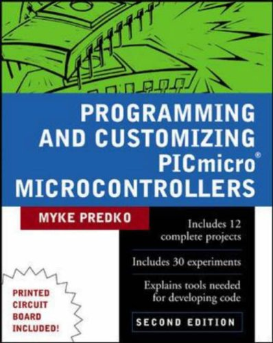 Programming and Customizing Picmicro (R) Microcontrollers [With CDROM] 9780071361729