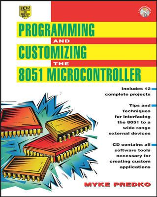 Programming and Customizing the 8051 Microcontroller [With *] 9780071341929